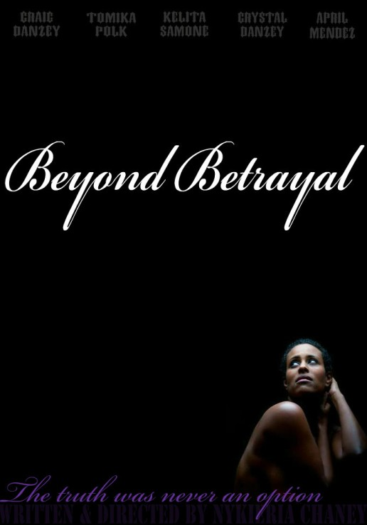 Beyond Betrayal - Written & Directed by Nykieria Chaney